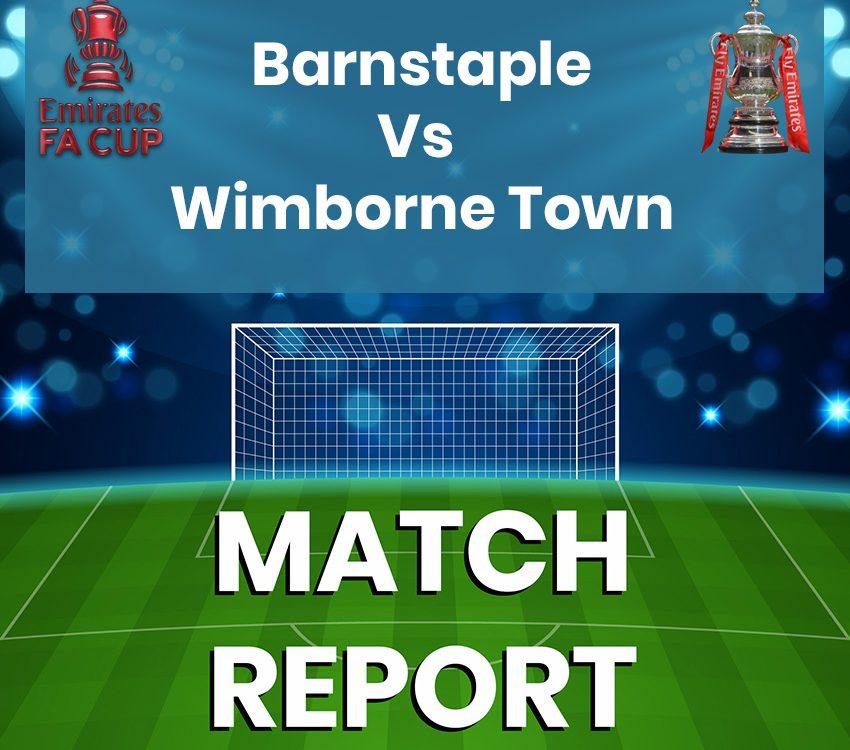 Match Report - Barnstaple Vs Wimborne Town FC - EMIRATES FA CUP ROUND 2
